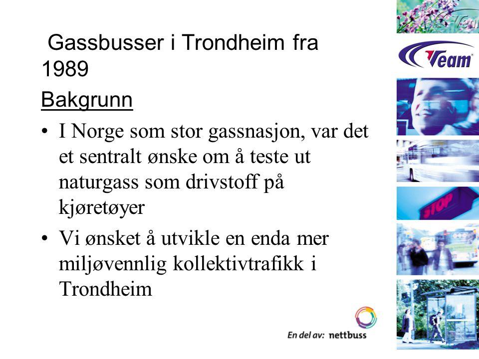 Gassbussdrift framover Mine vurderinger : Naturgassdrevne kjøretøyer i Norge har hatt sine begrensninger mht distribusjon/tilgjengelighet Enkelte områder har hatt naturlige forutsetnin- ger for naturgassdrift –Trondheim har vært og er et slikt område pga nærheten til Tjeldbergodden Gjennom etableringen av et distribusjonssystem for naturgass kan gass i dag leveres i Norge til forbrukere sør for Vestfjorden i Nordland