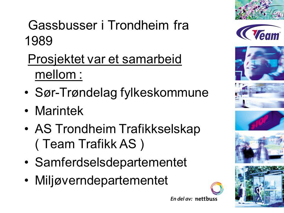 Norges første gassbuss i 1989 En vanlig standard Scania bybuss der motoren ble konvertert til gassdrift Dieseltanken erstattet med standard stålgassflasker der gassen ble lagret under trykk (CNG ) Teknisk fungerte bussen godt Positive miljøeffekter Ulemper Manglende rekkevidde pga begrenset gassmengde om bord Tanking ved Marinteks gassanlegg på Tyholt i løpet av driftsdøgnet Merkostnader ved drift