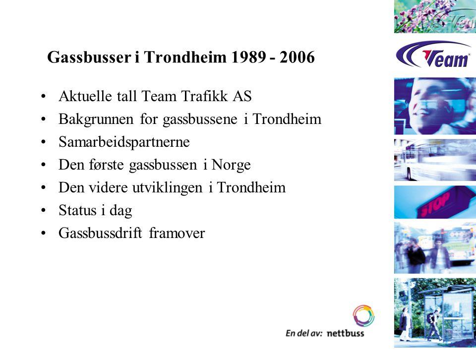 Gassbusser i Trondheim 1989 - 2006 Aktuelle tall Team Trafikk AS Bakgrunnen for gassbussene i Trondheim Samarbeidspartnerne Den første gassbussen i No