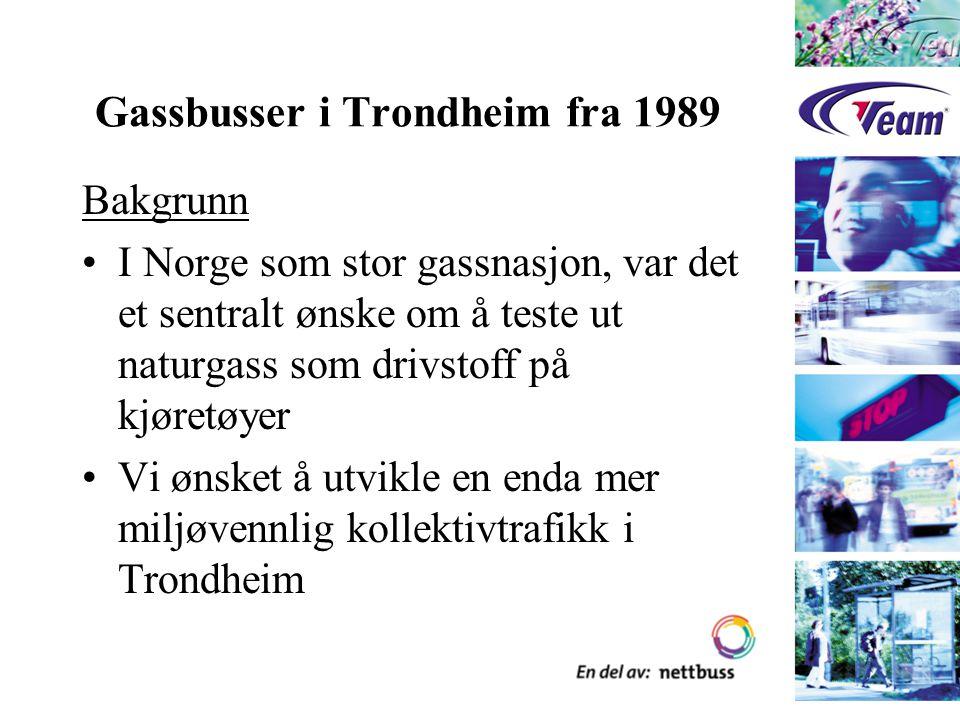 Gassbusser i Trondheim fra 1989 Bakgrunn I Norge som stor gassnasjon, var det et sentralt ønske om å teste ut naturgass som drivstoff på kjøretøyer Vi