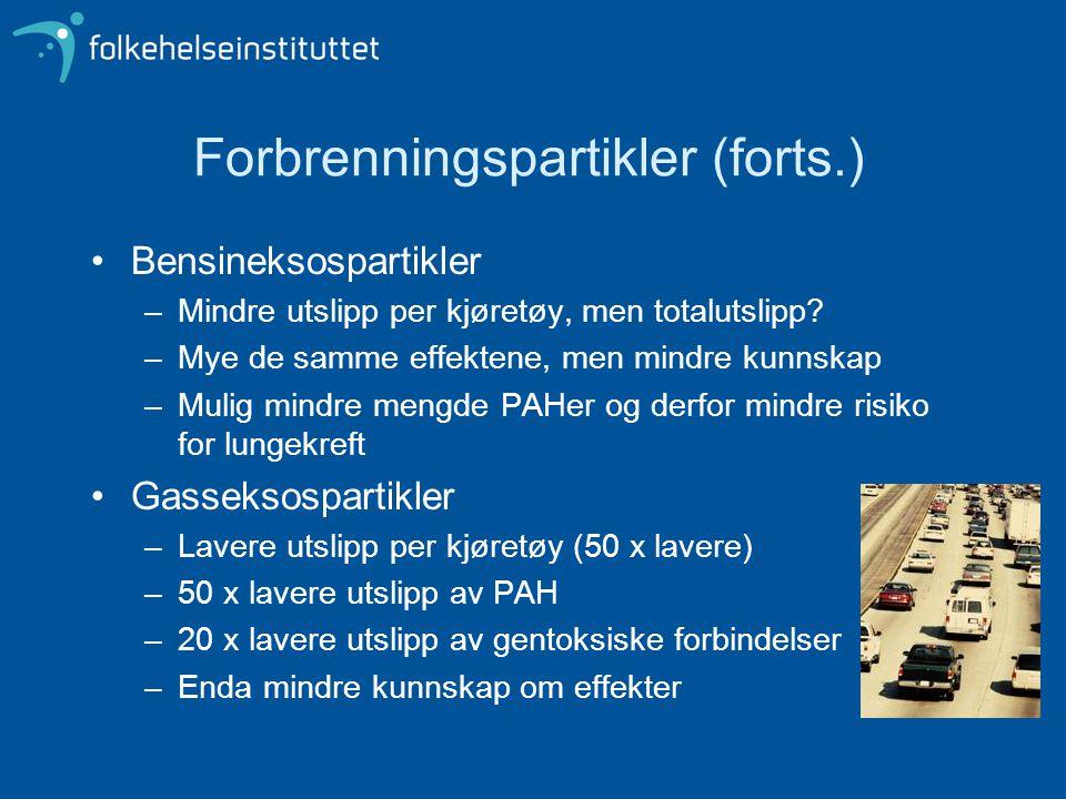 Forbrenningspartikler (forts.) Bensineksospartikler –Mindre utslipp per kjøretøy, men totalutslipp.