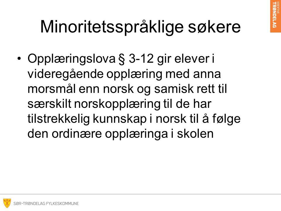 Minoritetsspråklige søkere Opplæringslova § 3-12 gir elever i videregående opplæring med anna morsmål enn norsk og samisk rett til særskilt norskopplæ