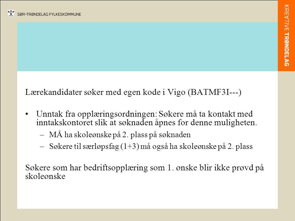 Lærekandidater søker med egen kode i Vigo (BATMF3I---) Unntak fra opplæringsordningen: Søkere må ta kontakt med inntakskontoret slik at søknaden åpnes for denne muligheten.