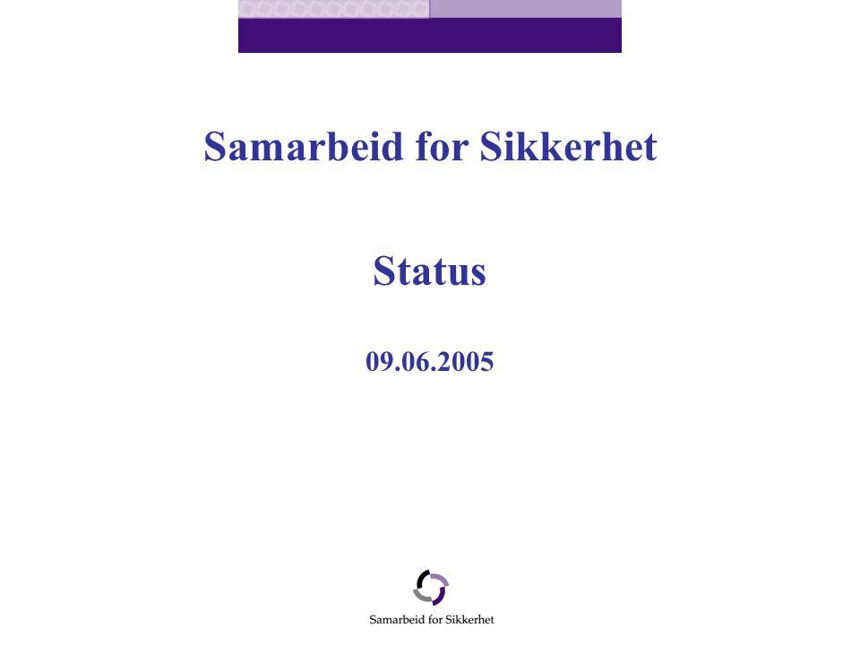 Samarbeid for Sikkerhet Status 09.06.2005
