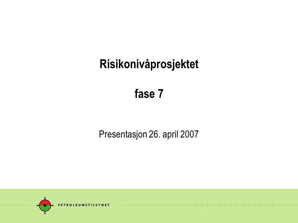 Risikonivåprosjektet fase 7 Presentasjon 26. april 2007