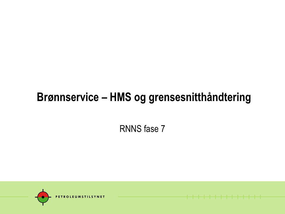 Brønnservice – HMS og grensesnitthåndtering RNNS fase 7