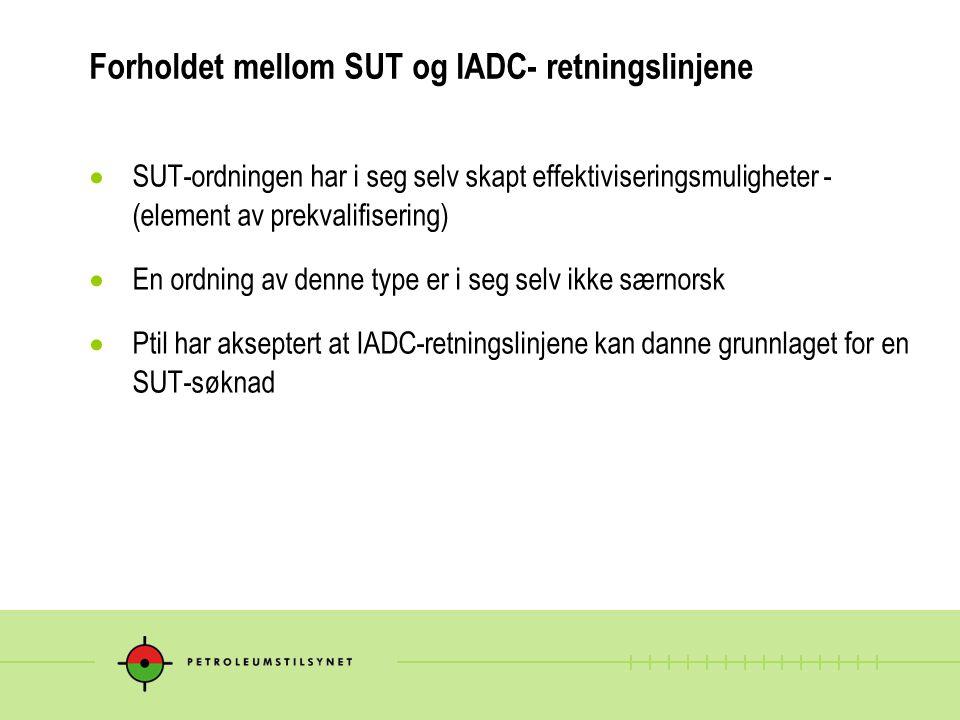 Forholdet mellom SUT og IADC- retningslinjene  SUT-ordningen har i seg selv skapt effektiviseringsmuligheter - (element av prekvalifisering)  En ord