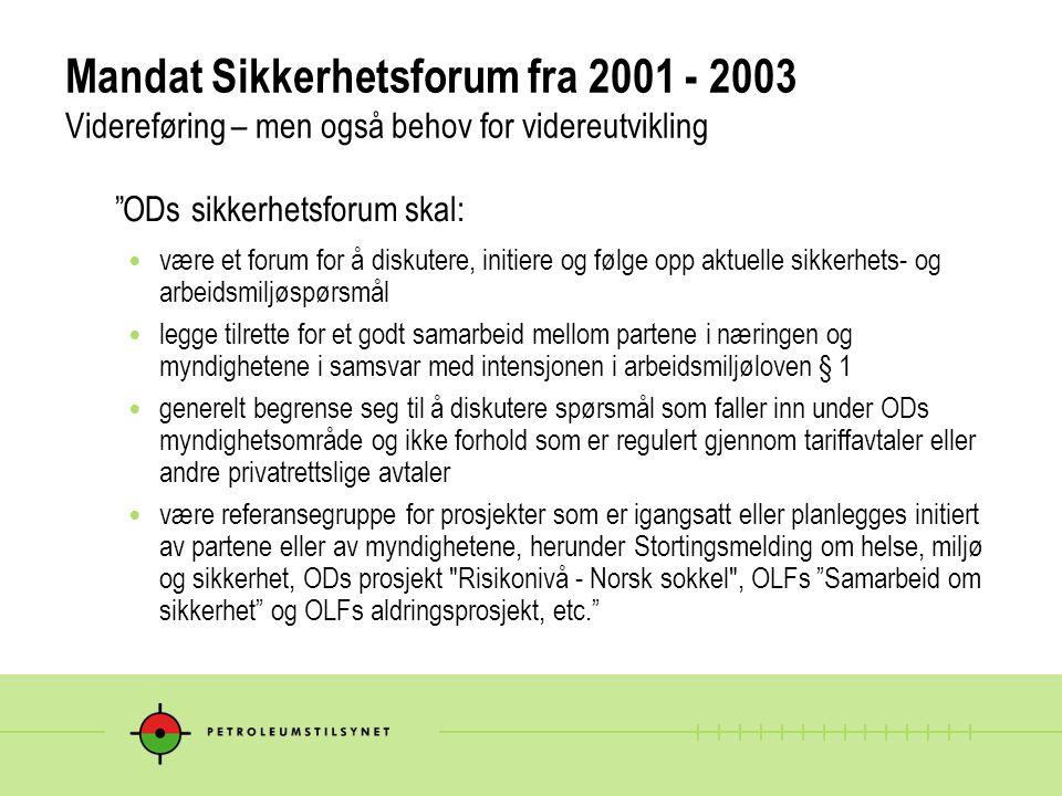 """Mandat Sikkerhetsforum fra 2001 - 2003 Videreføring – men også behov for videreutvikling """"ODs sikkerhetsforum skal: være et forum for å diskutere, ini"""