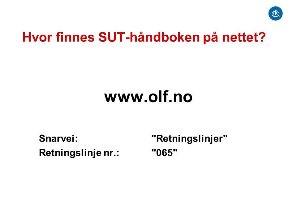 Hvor finnes SUT-håndboken på nettet? www.olf.no Snarvei: