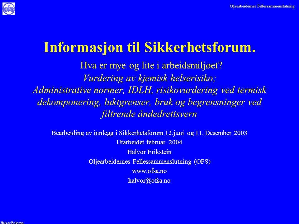 Oljearbeidernes Fellessammenslutning Halvor Erikstein, Informasjon til Sikkerhetsforum. Hva er mye og lite i arbeidsmiljøet? Vurdering av kjemisk hels
