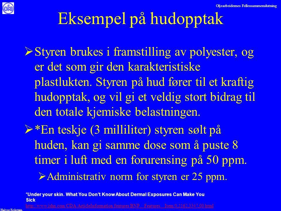 Oljearbeidernes Fellessammenslutning Halvor Erikstein, Eksempel på hudopptak  Styren brukes i framstilling av polyester, og er det som gir den karakt