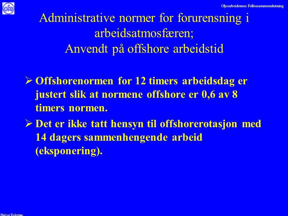 Oljearbeidernes Fellessammenslutning Halvor Erikstein, Administrative normer for forurensning i arbeidsatmosfæren; Anvendt på offshore arbeidstid  Of
