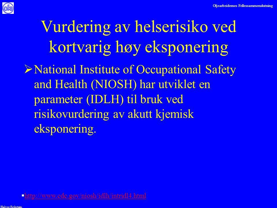Oljearbeidernes Fellessammenslutning Halvor Erikstein, Vurdering av helserisiko ved kortvarig høy eksponering  National Institute of Occupational Saf