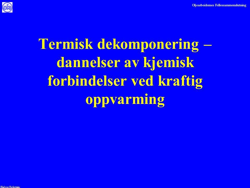 Oljearbeidernes Fellessammenslutning Halvor Erikstein, Termisk dekomponering – dannelser av kjemisk forbindelser ved kraftig oppvarming