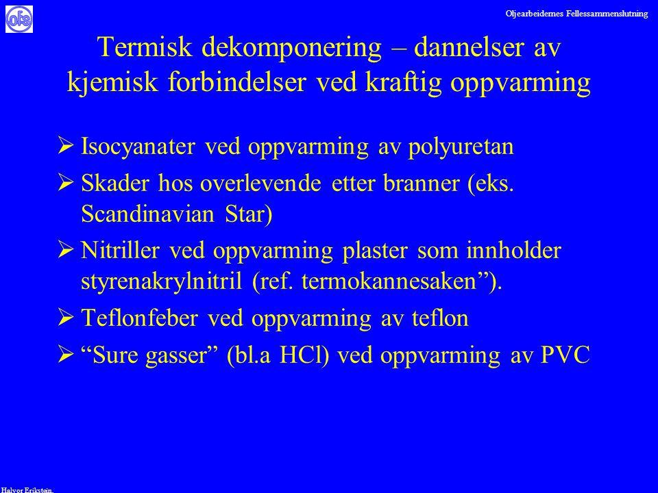 Oljearbeidernes Fellessammenslutning Halvor Erikstein, Termisk dekomponering – dannelser av kjemisk forbindelser ved kraftig oppvarming  Isocyanater
