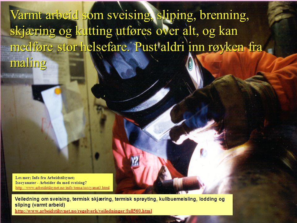 Oljearbeidernes Fellessammenslutning Halvor Erikstein, Varmt arbeid som sveising, sliping, brenning, skjæring og kutting utføres over alt, og kan medf