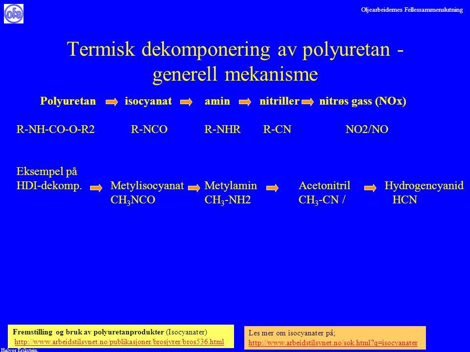 Oljearbeidernes Fellessammenslutning Halvor Erikstein, Termisk dekomponering av polyuretan - generell mekanisme Polyuretan isocyanat amin nitriller ni