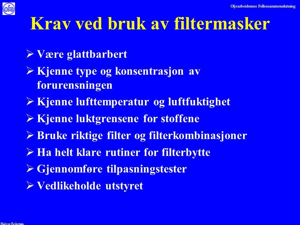 Oljearbeidernes Fellessammenslutning Halvor Erikstein, Krav ved bruk av filtermasker  Være glattbarbert  Kjenne type og konsentrasjon av forurensnin