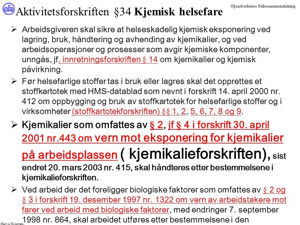 Oljearbeidernes Fellessammenslutning Halvor Erikstein,  Arbeidsgiveren skal sikre at helseskadelig kjemisk eksponering ved lagring, bruk, håndtering