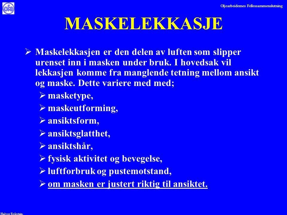 Oljearbeidernes Fellessammenslutning Halvor Erikstein, MASKELEKKASJE  Maskelekkasjen er den delen av luften som slipper urenset inn i masken under br