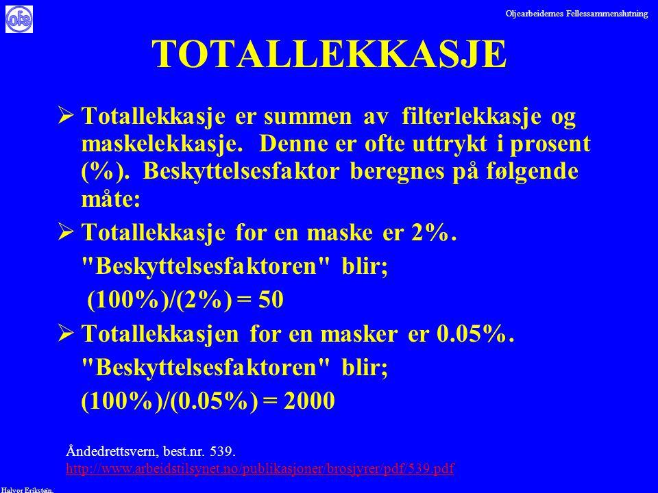 Oljearbeidernes Fellessammenslutning Halvor Erikstein, TOTALLEKKASJE  Totallekkasje er summen av filterlekkasje og maskelekkasje. Denne er ofte uttry