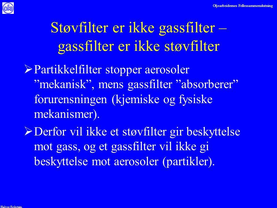 Oljearbeidernes Fellessammenslutning Halvor Erikstein, Støvfilter er ikke gassfilter – gassfilter er ikke støvfilter  Partikkelfilter stopper aerosol