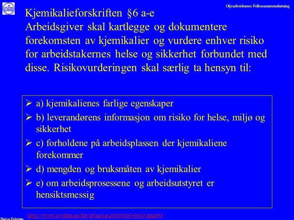 Oljearbeidernes Fellessammenslutning Halvor Erikstein, Kjemikalieforskriften §6 a-e Arbeidsgiver skal kartlegge og dokumentere forekomsten av kjemikal