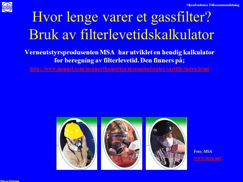 Oljearbeidernes Fellessammenslutning Halvor Erikstein, Hvor lenge varer et gassfilter? Bruk av filterlevetidskalkulator Verneutstyrsprodusenten MSA ha
