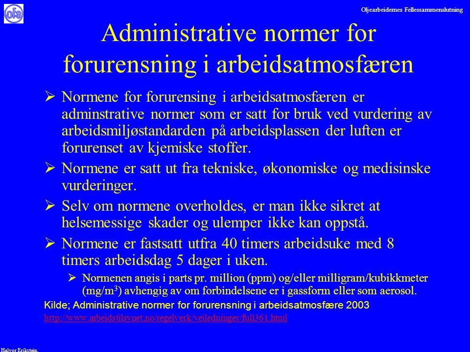 Oljearbeidernes Fellessammenslutning Halvor Erikstein, Administrative normer for forurensning i arbeidsatmosfæren  Normene for forurensing i arbeidsa