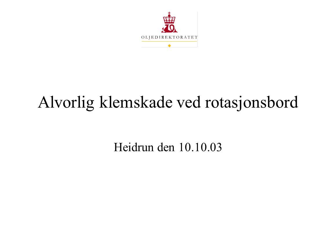 Alvorlig klemskade ved rotasjonsbord Heidrun den 10.10.03