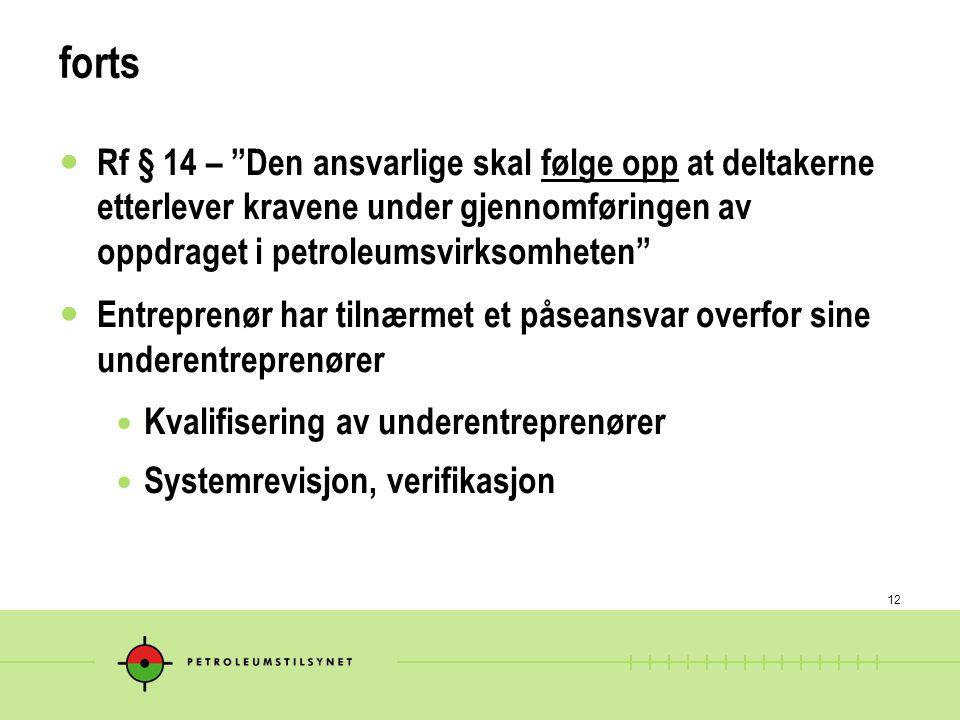 """12 forts Rf § 14 – """"Den ansvarlige skal følge opp at deltakerne etterlever kravene under gjennomføringen av oppdraget i petroleumsvirksomheten"""" Entrep"""