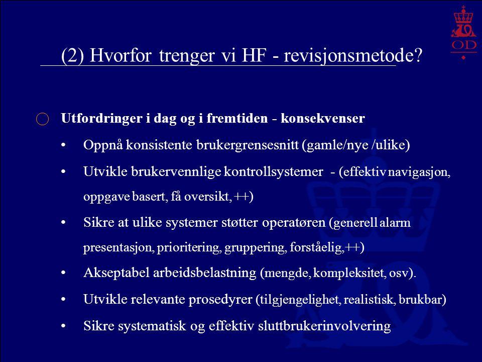 (2) Hvorfor trenger vi HF - revisjonsmetode? Utfordringer i dag og i fremtiden - konsekvenser Oppnå konsistente brukergrensesnitt (gamle/nye /ulike) U