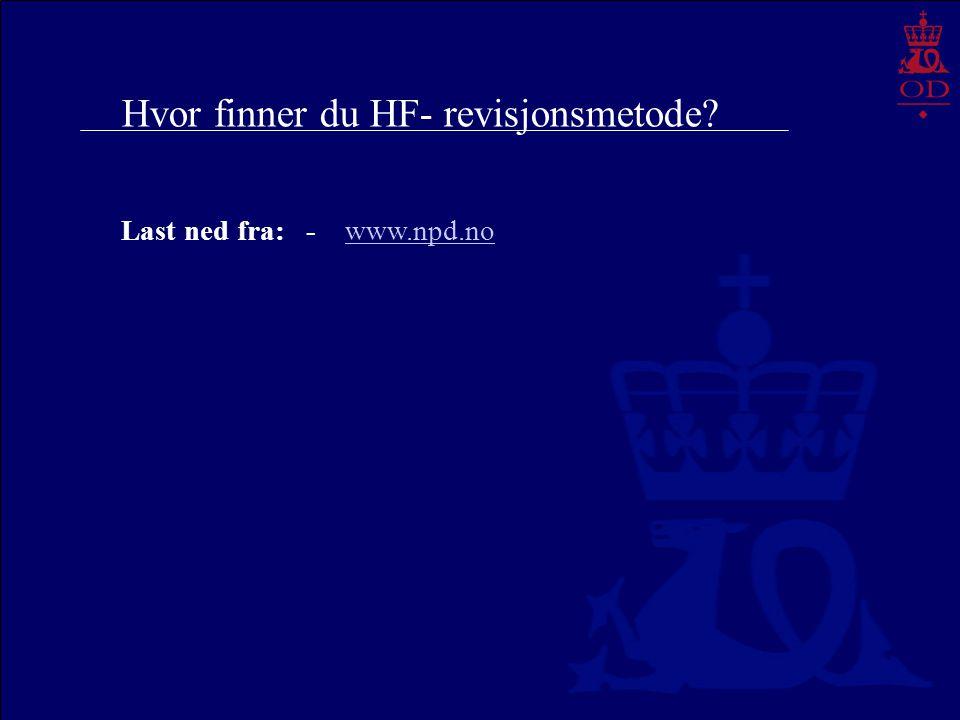 Hvor finner du HF- revisjonsmetode? Last ned fra: - www.npd.nowww.npd.no