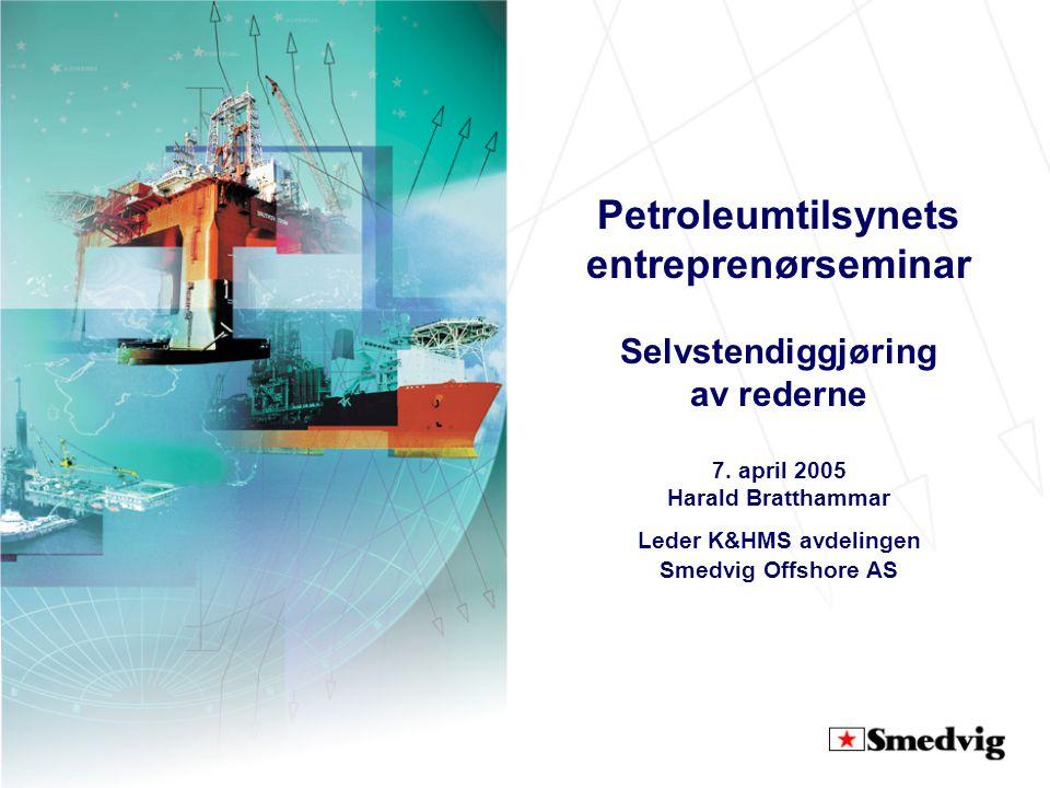 Petroleumtilsynets entreprenørseminar Selvstendiggjøring av rederne 7.
