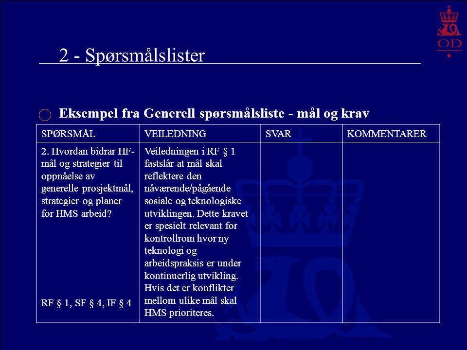 2 - Spørsmålslister Eksempel fra Generell spørsmålsliste - mål og krav SPØRSMÅLVEILEDNINGSVARKOMMENTARER 2. Hvordan bidrar HF- mål og strategier til o