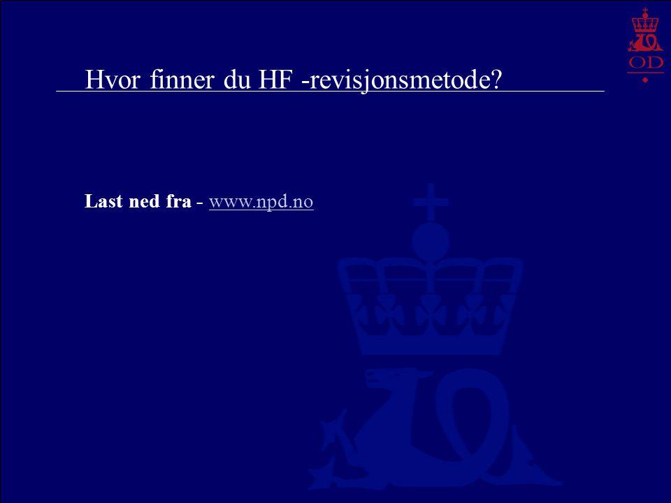 Hvor finner du HF -revisjonsmetode? Last ned fra - www.npd.nowww.npd.no