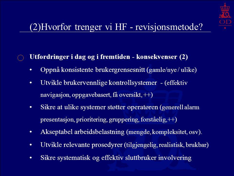 (2)Hvorfor trenger vi HF - revisjonsmetode? Utfordringer i dag og i fremtiden - konsekvenser (2) Oppnå konsistente brukergrensesnitt ( gamle/nye / uli