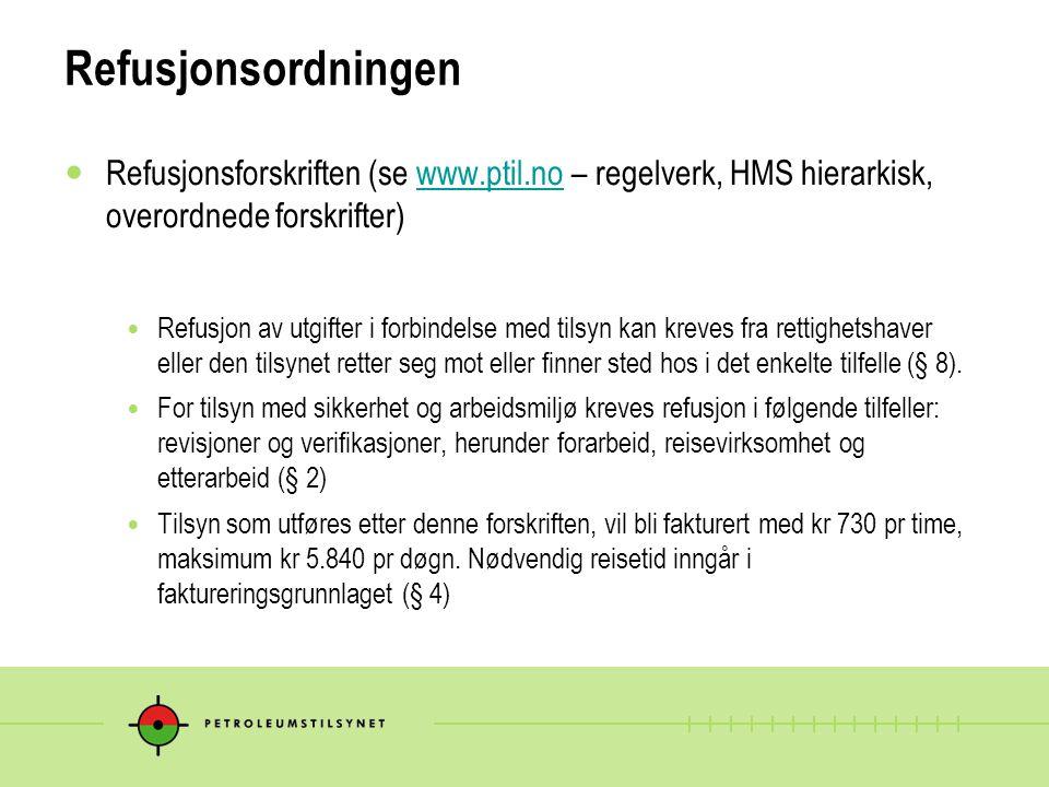 Refusjonsordningen Refusjonsforskriften (se www.ptil.no – regelverk, HMS hierarkisk, overordnede forskrifter)www.ptil.no Refusjon av utgifter i forbin