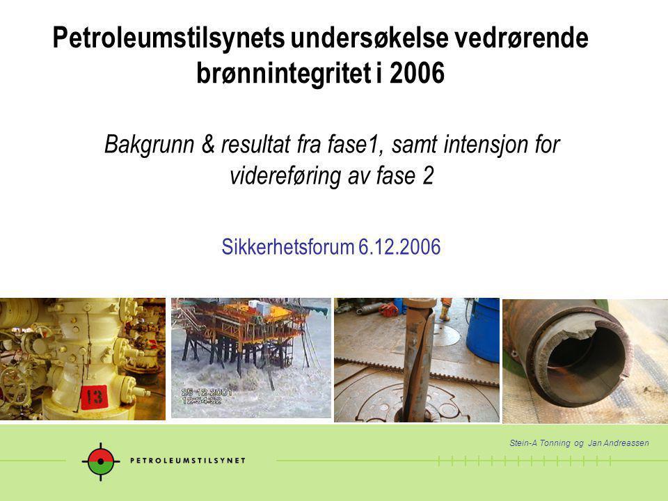 1 Petroleumstilsynets undersøkelse vedrørende brønnintegritet i 2006 Bakgrunn & resultat fra fase1, samt intensjon for videreføring av fase 2 Sikkerhe