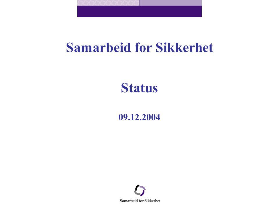 Samarbeid for Sikkerhet Status 09.12.2004