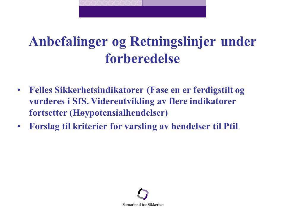 Anbefalinger og Retningslinjer under forberedelse Felles Sikkerhetsindikatorer (Fase en er ferdigstilt og vurderes i SfS.