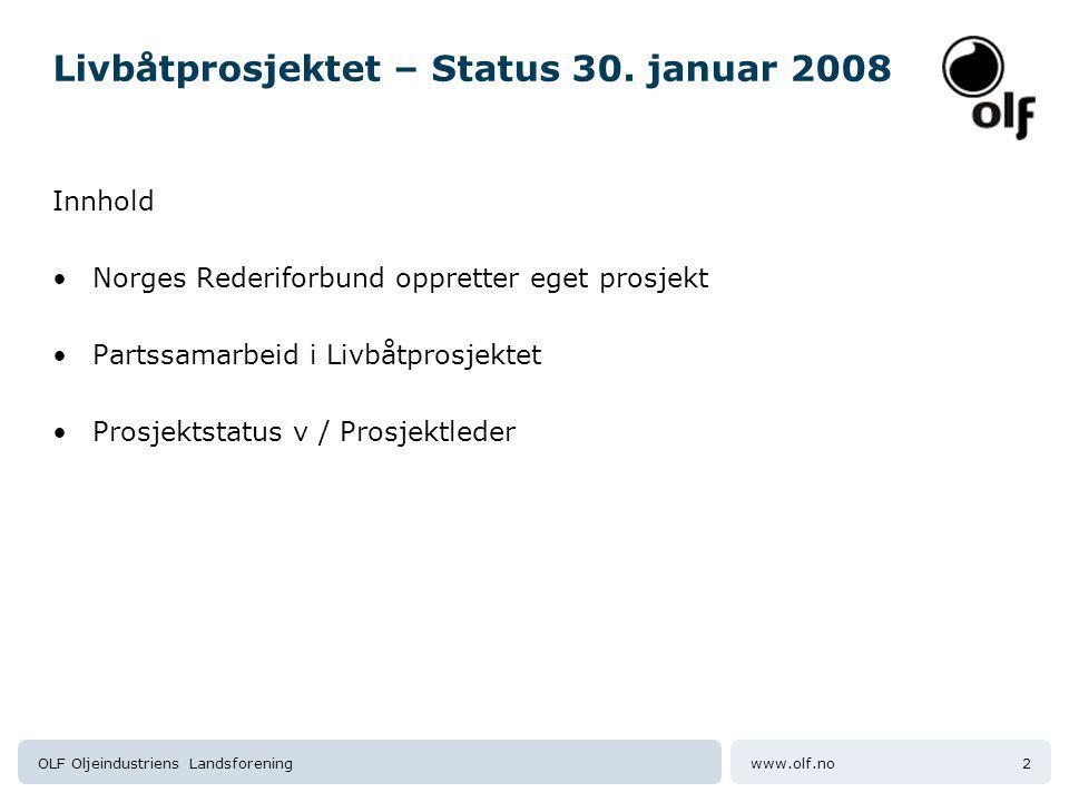 www.olf.noOLF Oljeindustriens Landsforening2 Livbåtprosjektet – Status 30.