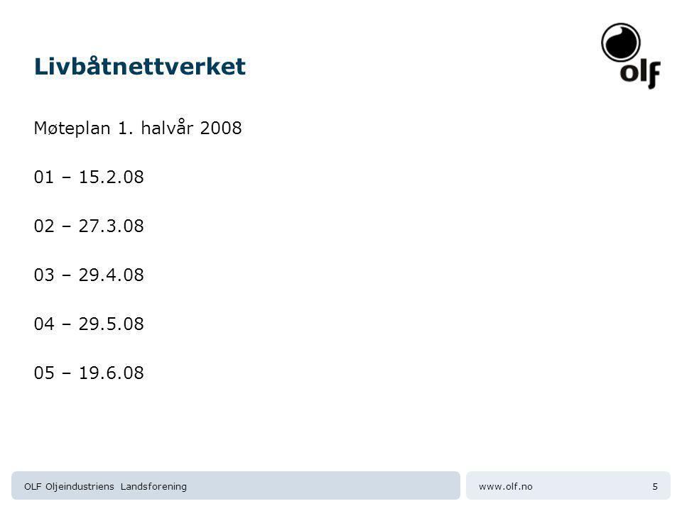www.olf.noOLF Oljeindustriens Landsforening5 Livbåtnettverket Møteplan 1.