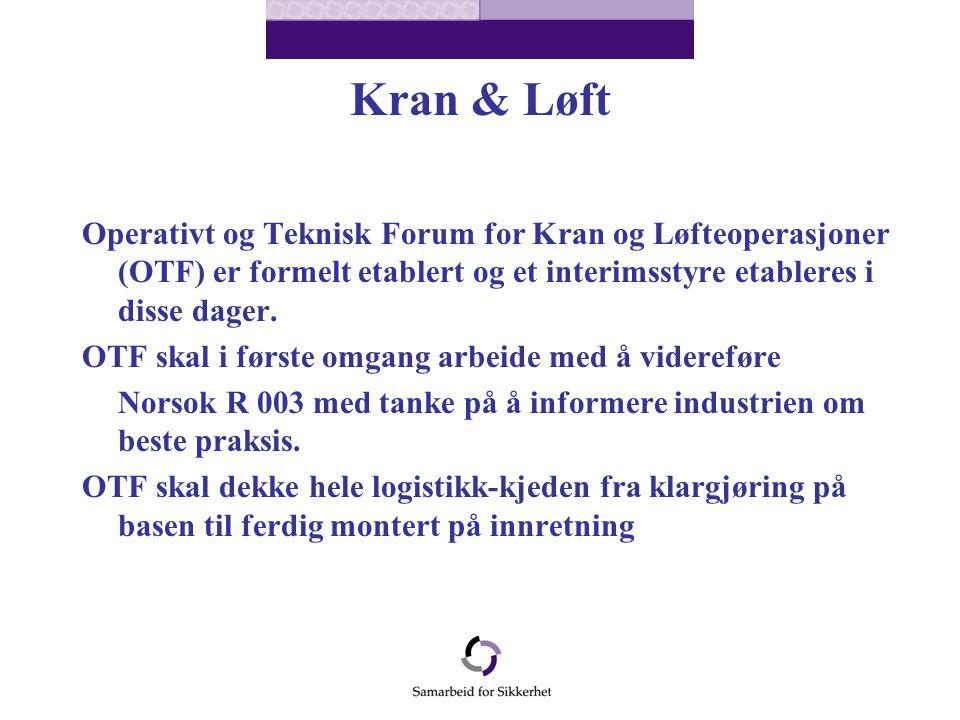 Kran & Løft Operativt og Teknisk Forum for Kran og Løfteoperasjoner (OTF) er formelt etablert og et interimsstyre etableres i disse dager.