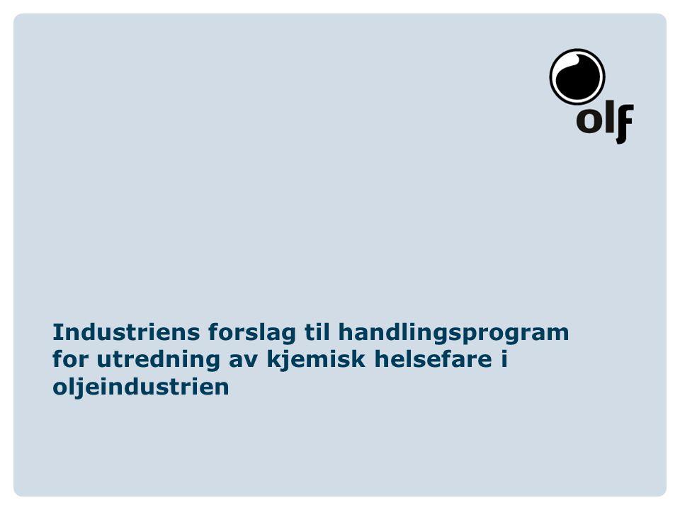 Industriens forslag til handlingsprogram for utredning av kjemisk helsefare i oljeindustrien