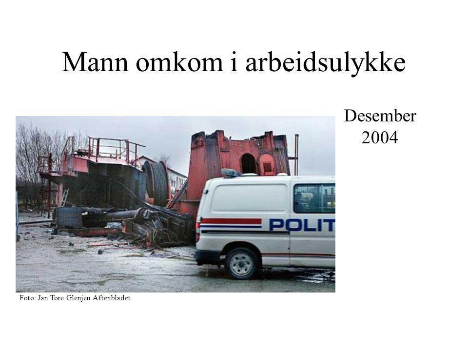 Mann omkom i arbeidsulykke Desember 2004 Foto: Jan Tore Glenjen Aftenbladet