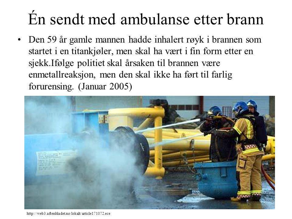 Én sendt med ambulanse etter brann Den 59 år gamle mannen hadde inhalert røyk i brannen som startet i en titankjøler, men skal ha vært i fin form ette