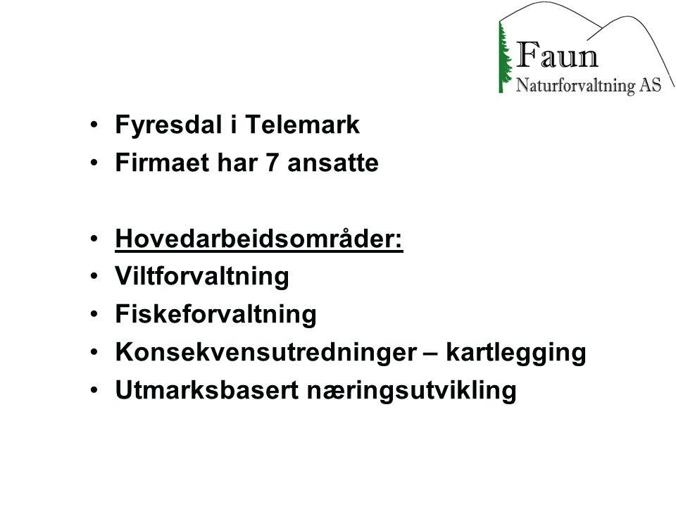 Fyresdal i Telemark Firmaet har 7 ansatte Hovedarbeidsområder: Viltforvaltning Fiskeforvaltning Konsekvensutredninger – kartlegging Utmarksbasert næri