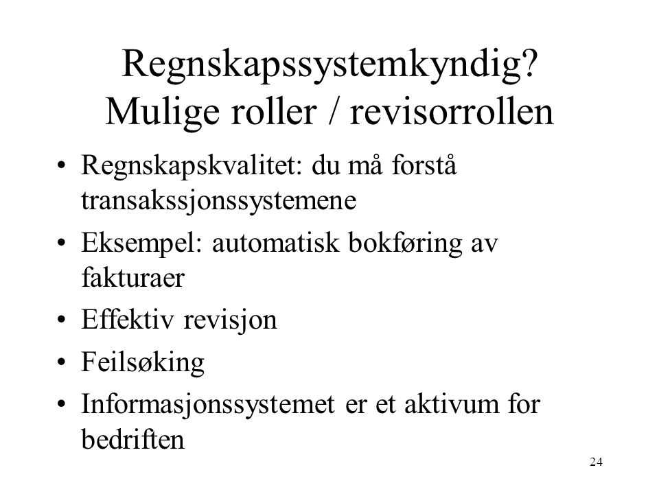 24 Regnskapssystemkyndig.