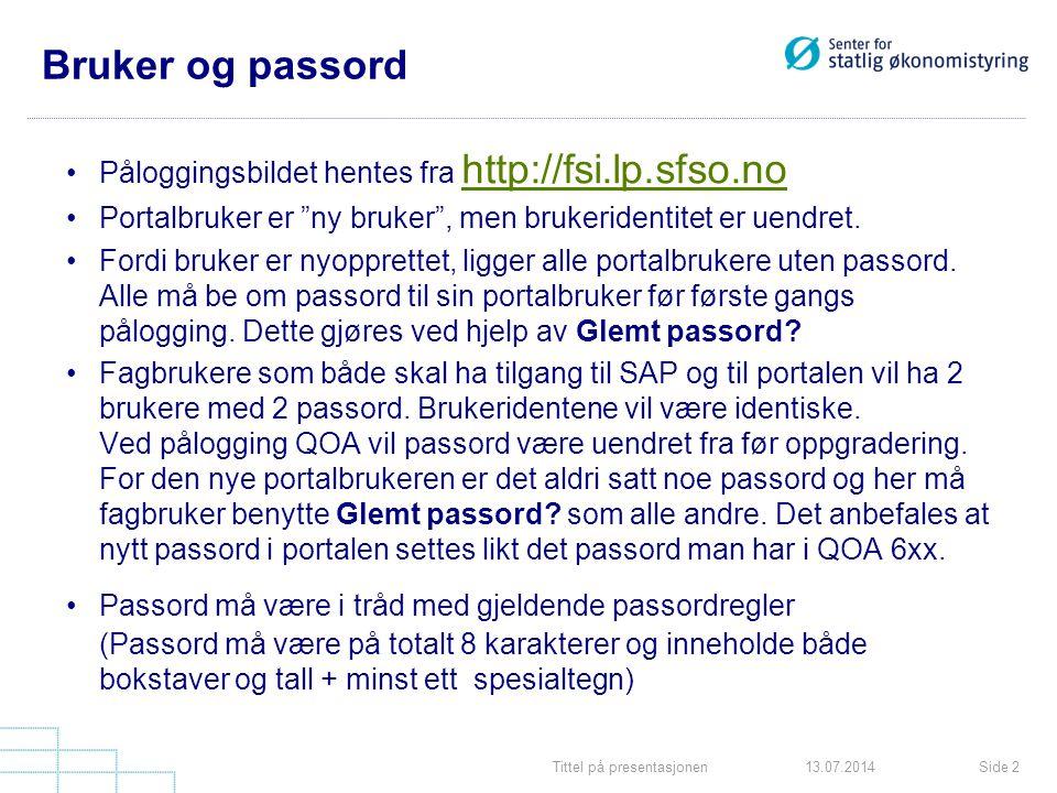"""Tittel på presentasjonenSide 213.07.2014 Bruker og passord Påloggingsbildet hentes fra http://fsi.lp.sfso.no http://fsi.lp.sfso.no Portalbruker er """"ny"""